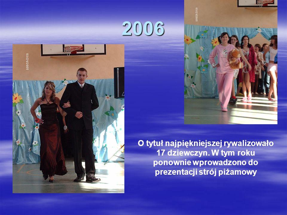 2006 O tytuł najpiękniejszej rywalizowało 17 dziewczyn. W tym roku ponownie wprowadzono do prezentacji strój piżamowy