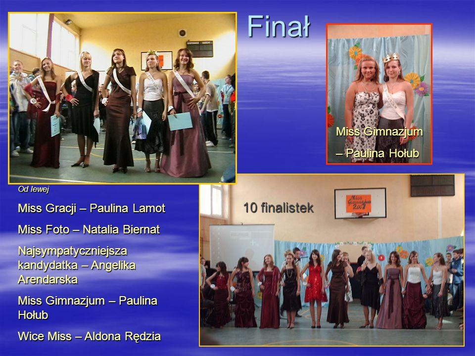 Finał Finał 10 finalistek Od lewej Miss Gracji – Paulina Lamot Miss Foto – Natalia Biernat Najsympatyczniejsza kandydatka – Angelika Arendarska Miss G