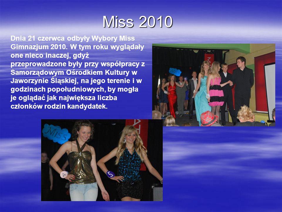 Miss 2010 Dnia 21 czerwca odbyły Wybory Miss Gimnazjum 2010. W tym roku wyglądały one nieco inaczej, gdyż przeprowadzone były przy współpracy z Samorz