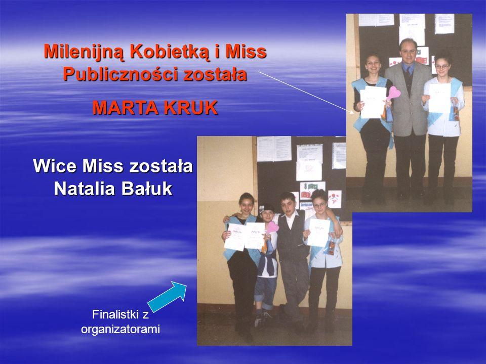 Milenijną Kobietką i Miss Publiczności została MARTA KRUK Wice Miss została Natalia Bałuk Finalistki z organizatorami