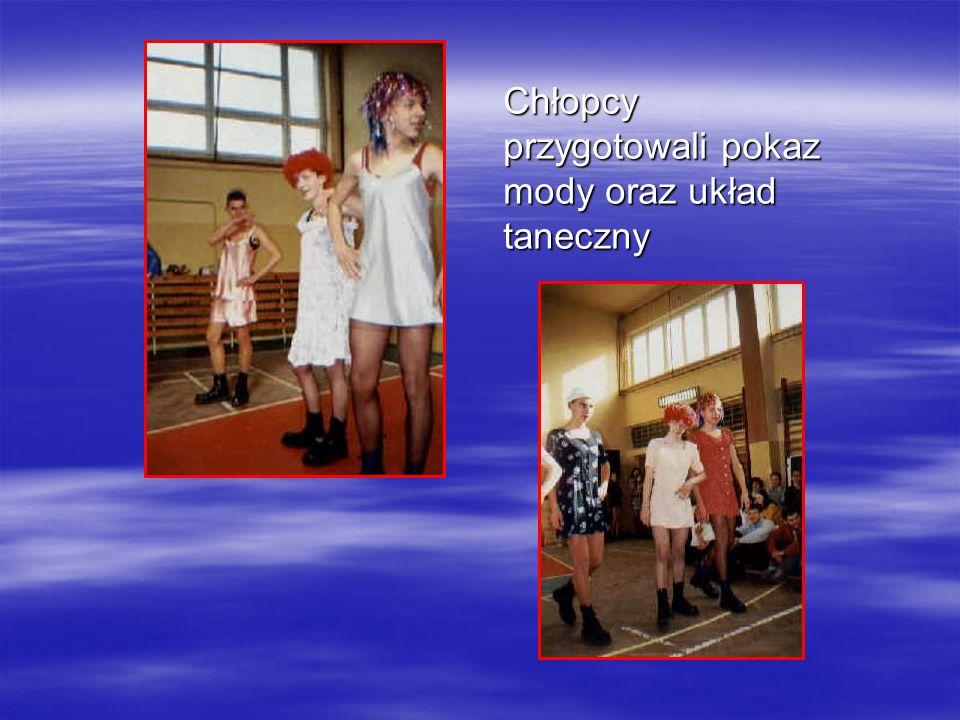 Chłopcy przygotowali pokaz mody oraz układ taneczny