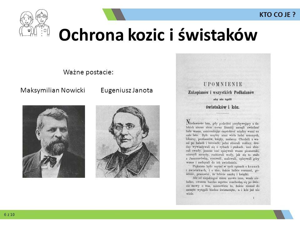 Galicyjski Sejm Krajowy we Lwowie 5 października 1868 roku uchwalił pierwszą w świecie ustawę o ochronie zwierząt Ochrona kozic i świstaków 7 z 10 KTO CO JE ?