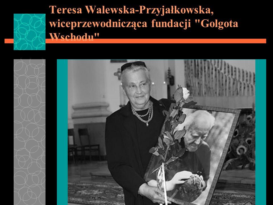Teresa Walewska-Przyjałkowska, wiceprzewodnicząca fundacji