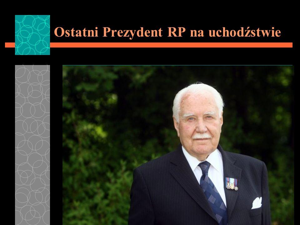 Ostatni Prezydent RP na uchodźstwie