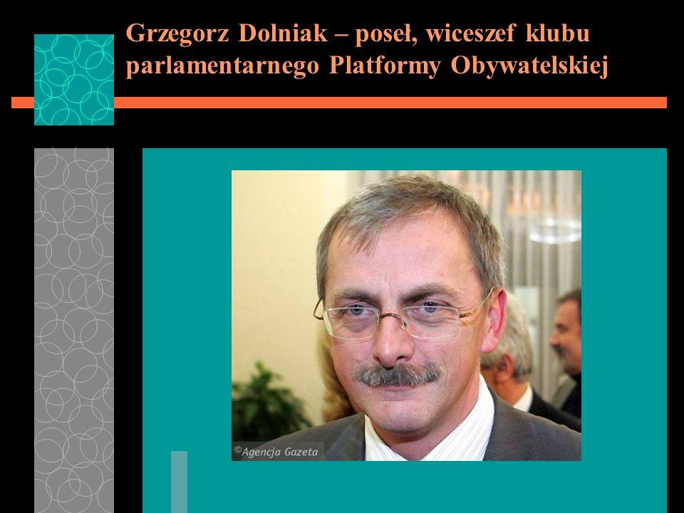 Grzegorz Dolniak – poseł, wiceszef klubu parlamentarnego Platformy Obywatelskiej