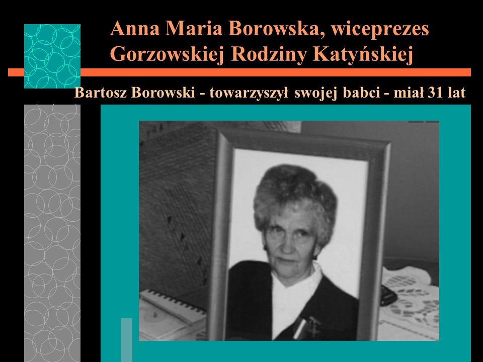 Anna Maria Borowska, wiceprezes Gorzowskiej Rodziny Katyńskiej Bartosz Borowski - towarzyszył swojej babci - miał 31 lat