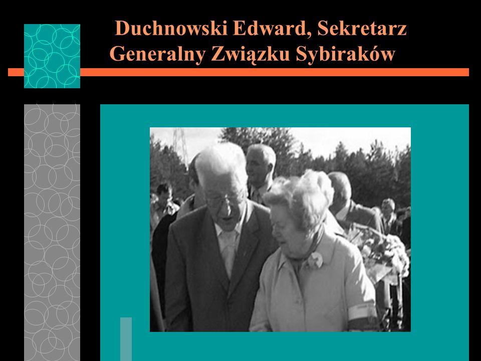 Duchnowski Edward, Sekretarz Generalny Związku Sybiraków