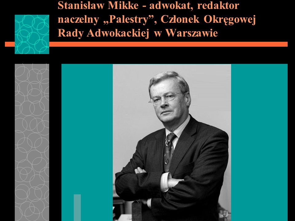 Stanisław Mikke - adwokat, redaktor naczelny Palestry, Członek Okręgowej Rady Adwokackiej w Warszawie