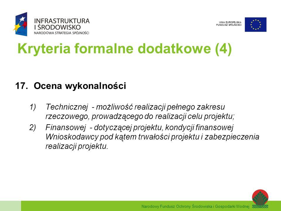 Narodowy Fundusz Ochrony Środowiska i Gospodarki Wodnej UNIA EUROPEJSKA FUNDUSZ SPÓJNOŚCI Kryteria merytoryczne I stopnia Ocena punktowa pod względem kryteriów: 1.Stopień gotowości projektu do realizacji.
