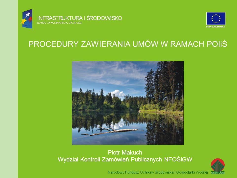 Narodowy Fundusz Ochrony Środowiska i Gospodarki Wodnej UNIA EUROPEJSKA ZASADY ZAWIERANIA UMÓW WYNIKAJĄCE Z WYTYCZNYCH W ZAKRESIE KWALIFIKOWANIA WYDATKÓW W RAMACH POIiŚ (c.d.) ograniczenie zawierania umów dodatkowych - zawarcie z dotychczasowym wykonawcą dodatkowych umów nieobjętych umową podstawową, a niezbędnych do jej prawidłowego wykonania, możliwe jest jedynie dla usług lub robót budowlanych, jeżeli tych dodatkowych usług lub robót budowlanych nie można było wcześniej przewidzieć – a w przypadku postępowań realizowanych wg Pzp – po zaistnieniu przesłanek określonych w art.