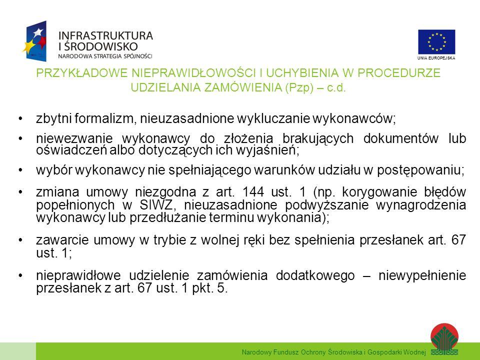 Narodowy Fundusz Ochrony Środowiska i Gospodarki Wodnej UNIA EUROPEJSKA PRZYKŁADOWE NIEPRAWIDŁOWOŚCI I UCHYBIENIA W PROCEDURZE UDZIELANIA ZAMÓWIENIA (
