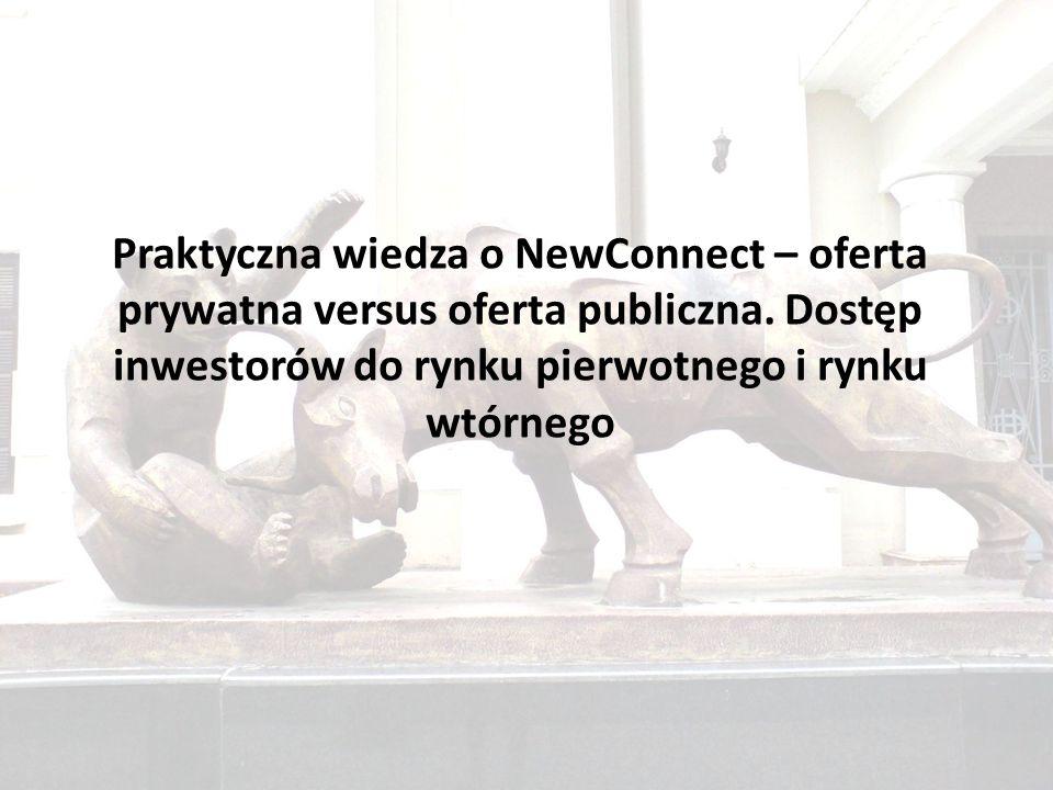 Praktyczna wiedza o NewConnect – oferta prywatna versus oferta publiczna.
