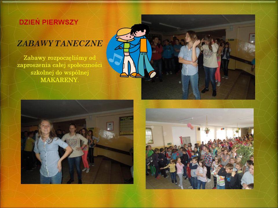 ZABAWY TANECZNE Zabawy rozpoczęliśmy od zaproszenia całej społeczności szkolnej do wspólnej MAKARENY.