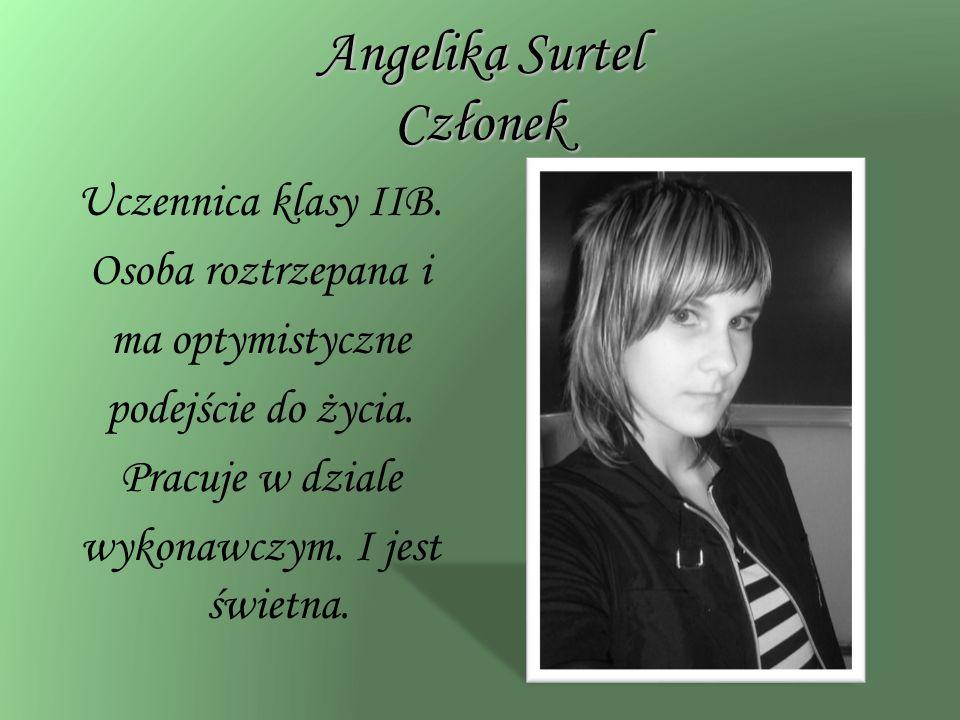 Angelika Surtel Członek Uczennica klasy IIB.