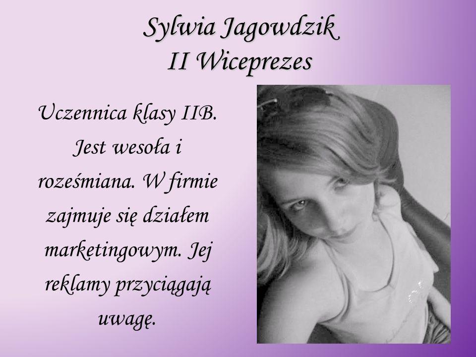 Sylwia Jagowdzik II Wiceprezes Uczennica klasy IIB.