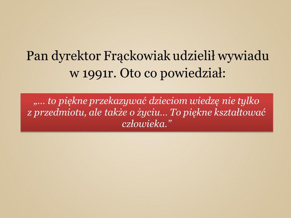 Dnia 2 lipca 1996r.pożegnaliśmy dyrektora Mirosława Frąckowiaka.