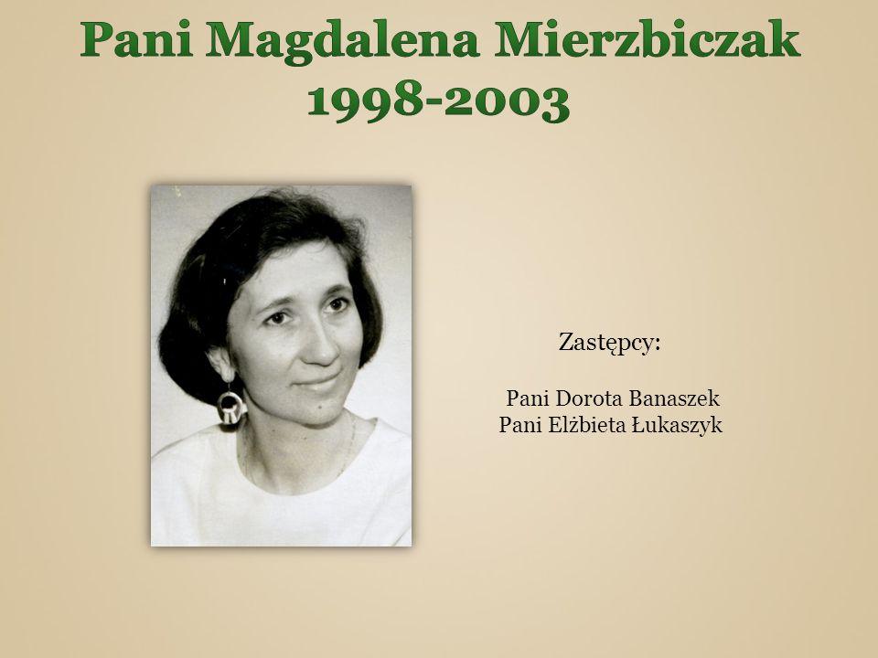 Zastępcy: Pani Dorota Banaszek Pani Elżbieta Łukaszyk