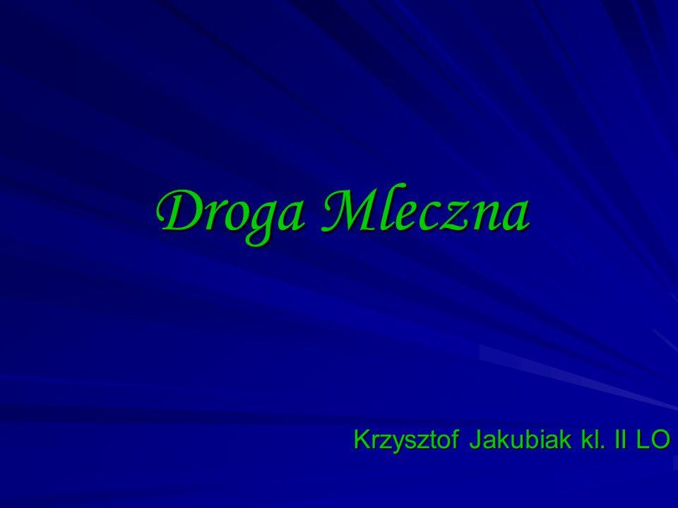 Droga Mleczna Krzysztof Jakubiak kl. II LO
