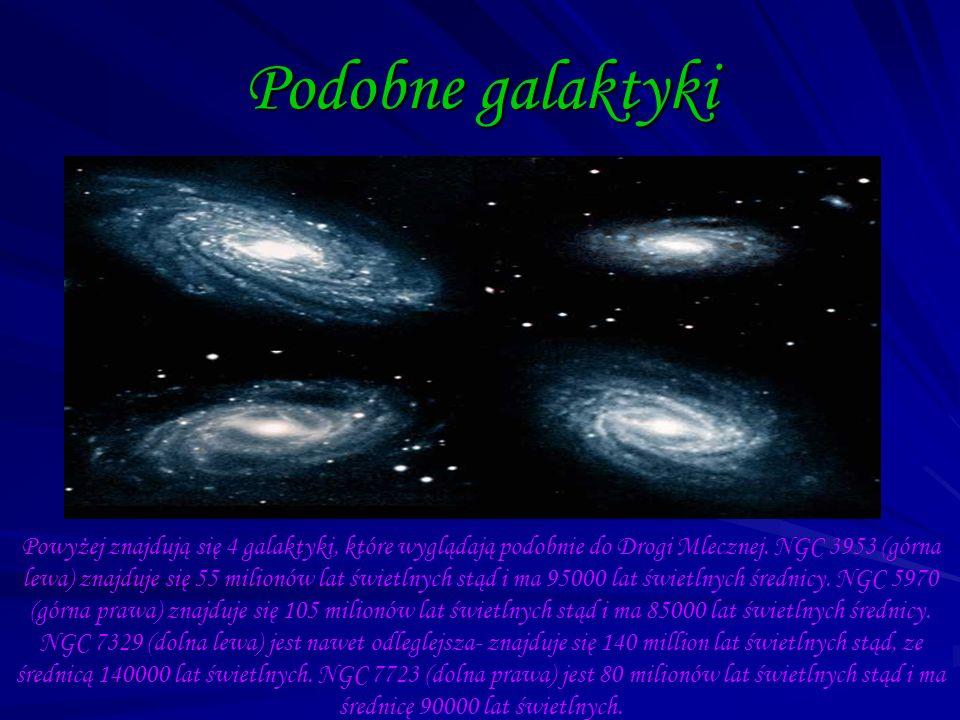 Podobne galaktyki Powyżej znajdują się 4 galaktyki, które wyglądają podobnie do Drogi Mlecznej. NGC 3953 (górna lewa) znajduje się 55 milionów lat świ