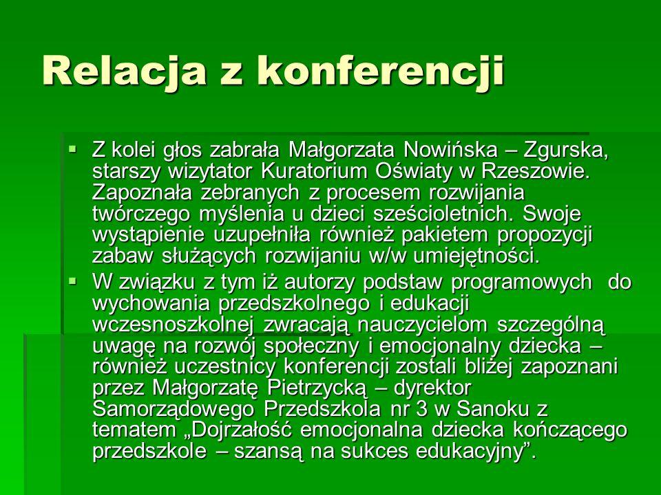 Relacja z konferencji Z kolei głos zabrała Małgorzata Nowińska – Zgurska, starszy wizytator Kuratorium Oświaty w Rzeszowie.
