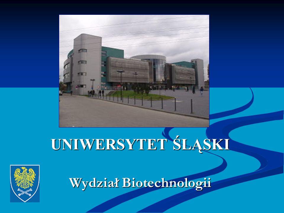 UNIWERSYTET ŚLĄSKI Wydział Biotechnologii
