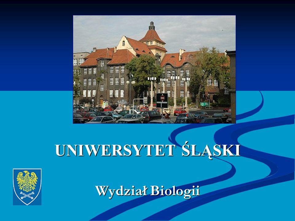 UNIWERSYTET ŚLĄSKI Wydział Biologii