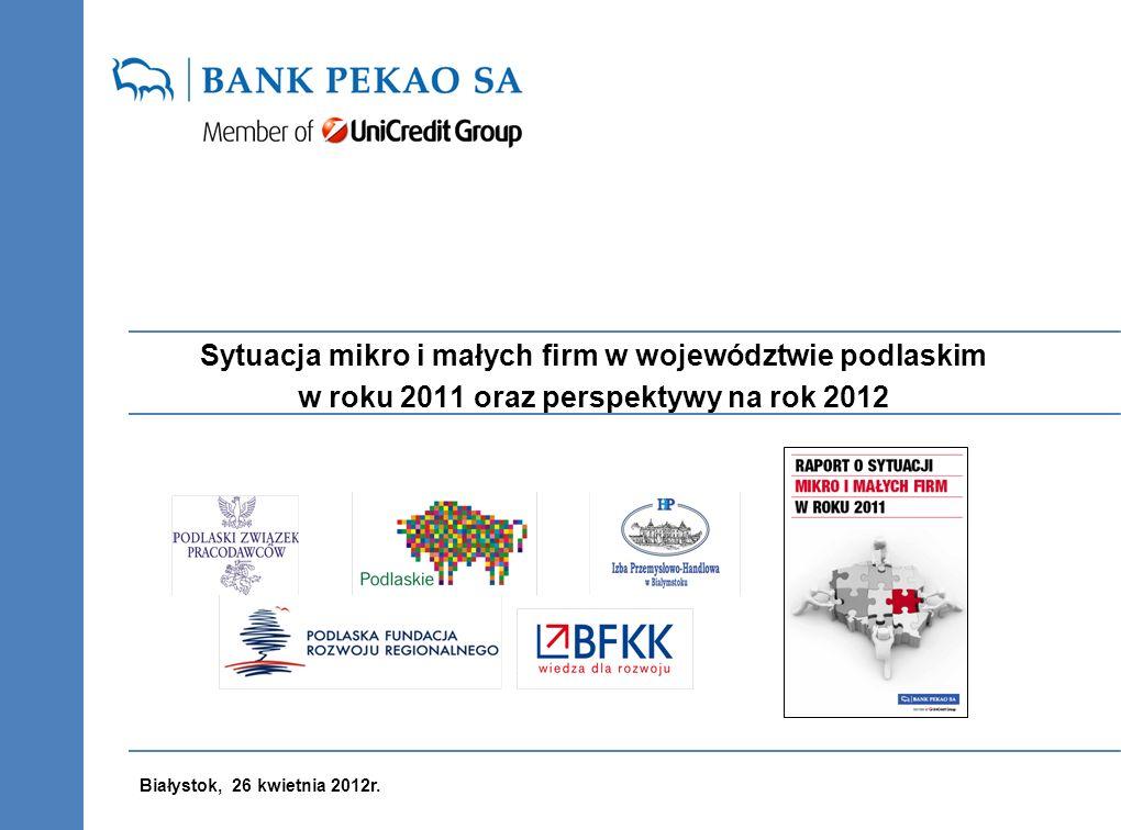 Sytuacja mikro i małych firm w województwie podlaskim w roku 2011 oraz perspektywy na rok 2012 Białystok, 26 kwietnia 2012 Tomasz Kierzkowski Departament Klienta Biznesowego