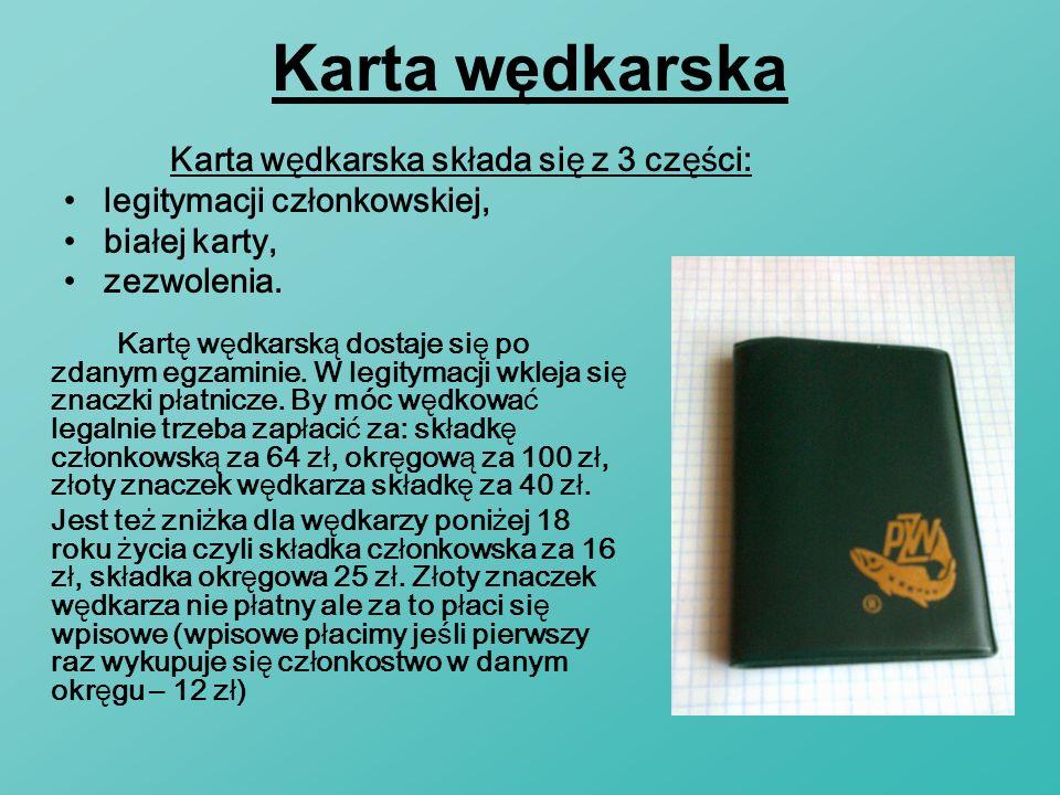 Karta wędkarska i zezwolenie Zezwolenie dostaje się raz w roku.