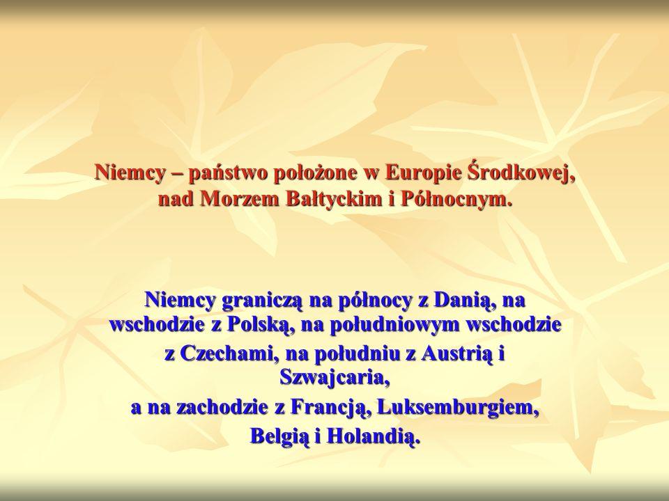 Niemcy – państwo położone w Europie Środkowej, nad Morzem Bałtyckim i Północnym. Niemcy graniczą na północy z Danią, na wschodzie z Polską, na południ