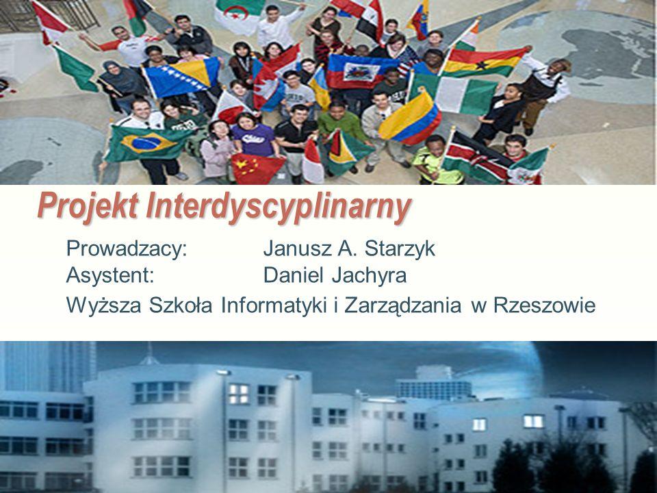 EE141 Projekt Interdyscyplinarny Prowadzacy: Janusz A. Starzyk Asystent: Daniel Jachyra Wyższa Szkoła Informatyki i Zarządzania w Rzeszowie