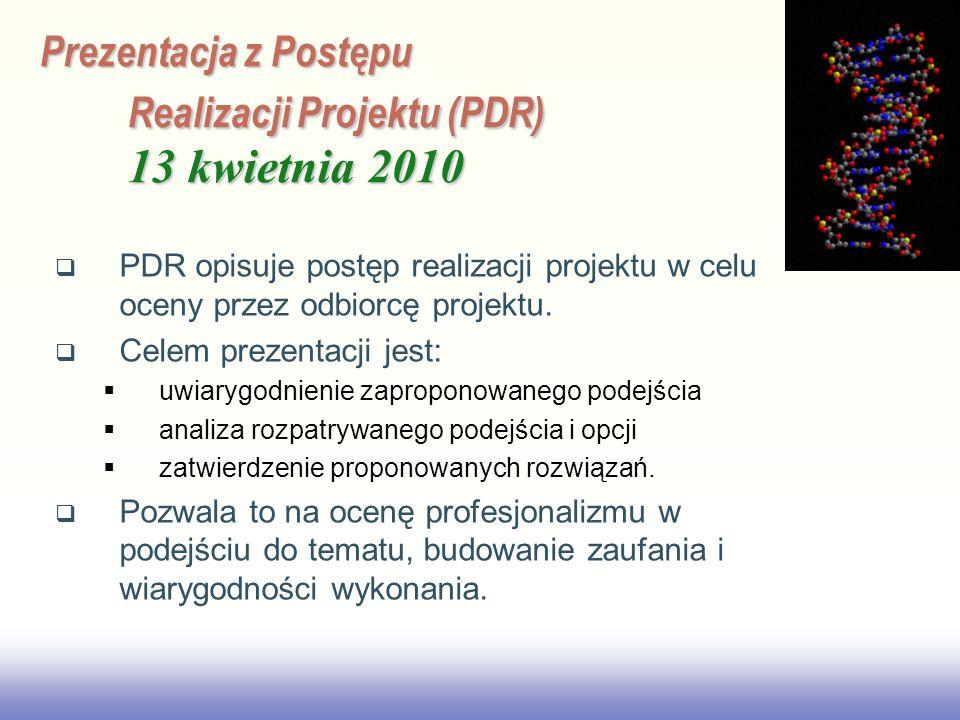 EE141 Prezentacja z Postępu Realizacji Projektu (PDR) 13 kwietnia 2010 PDR opisuje postęp realizacji projektu w celu oceny przez odbiorcę projektu. Ce
