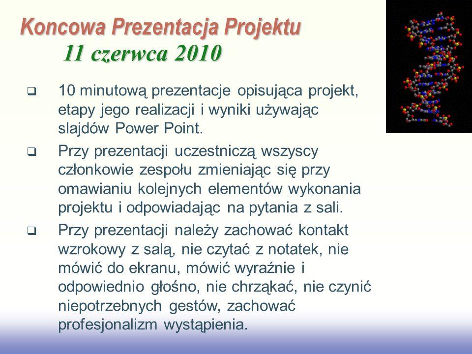 EE141 Koncowa Prezentacja Projektu 11 czerwca 2010 10 minutową prezentacje opisująca projekt, etapy jego realizacji i wyniki używając slajdów Power Po