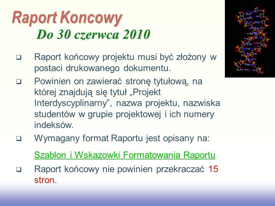 EE141 Raport Koncowy Do 30 czerwca 2010 Raport końcowy projektu musi być złożony w postaci drukowanego dokumentu. Powinien on zawierać stronę tytułową