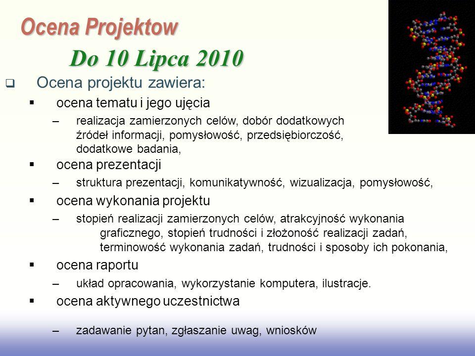 EE141 Ocena Projektow Do 10 Lipca 2010 Ocena projektu zawiera: ocena tematu i jego ujęcia –realizacja zamierzonych celów, dobór dodatkowych źródeł inf