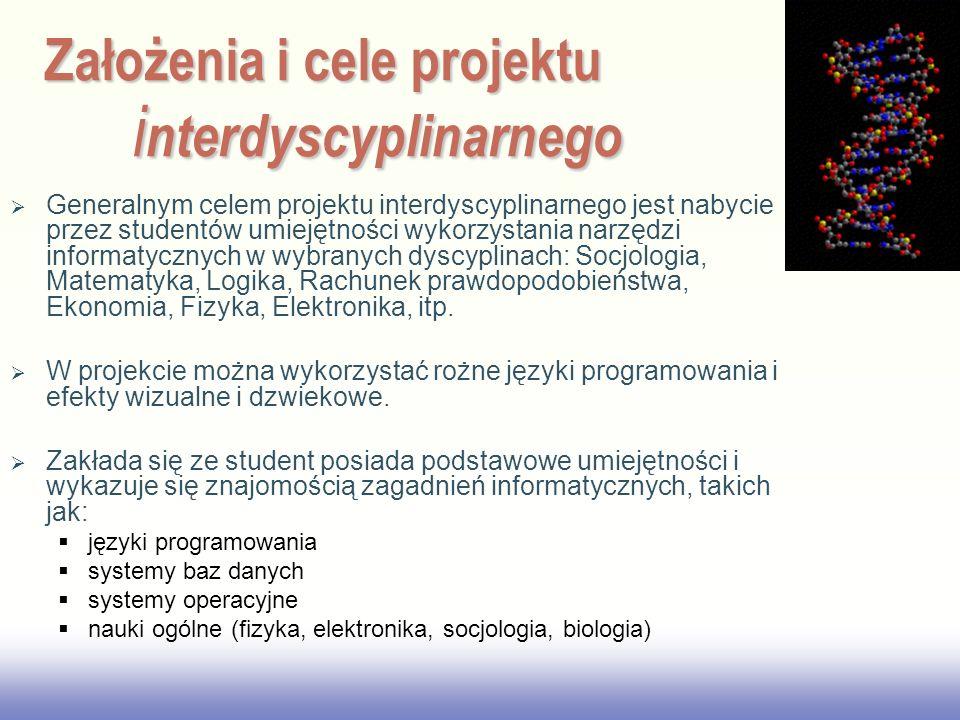 EE141 Generalnym celem projektu interdyscyplinarnego jest nabycie przez studentów umiejętności wykorzystania narzędzi informatycznych w wybranych dysc