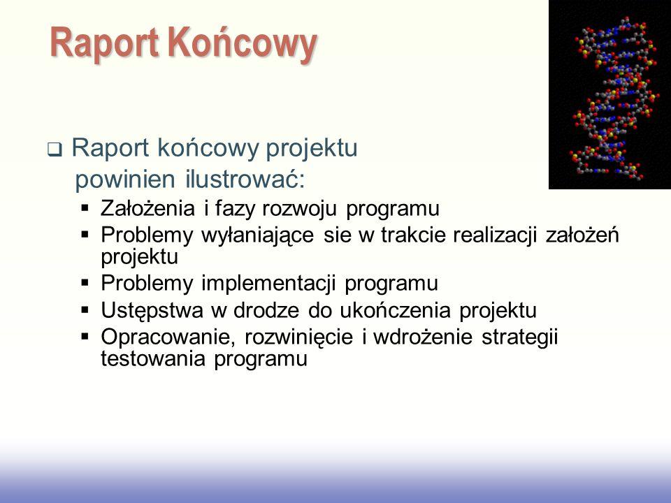 EE141 Raport końcowy projektu powinien ilustrować: Założenia i fazy rozwoju programu Problemy wyłaniające sie w trakcie realizacji założeń projektu Pr