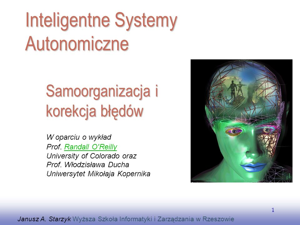 EE141 1 Samoorganizacja i korekcja błędów Janusz A. Starzyk Wyższa Szkoła Informatyki i Zarządzania w Rzeszowie Inteligentne Systemy Autonomiczne W op