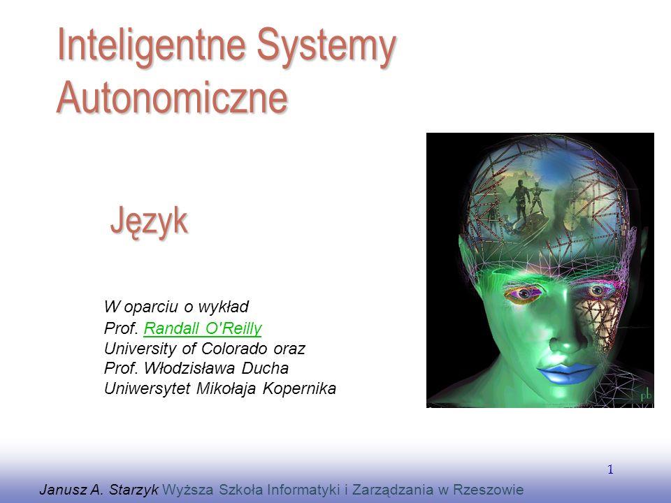 EE141 1 Język Janusz A. Starzyk Wyższa Szkoła Informatyki i Zarządzania w Rzeszowie Inteligentne Systemy Autonomiczne W oparciu o wykład Prof. Randall