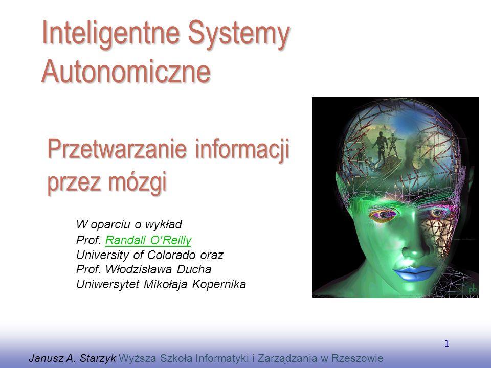 EE141 1 Przetwarzanie informacji przez mózgi Janusz A. Starzyk Wyższa Szkoła Informatyki i Zarządzania w Rzeszowie Inteligentne Systemy Autonomiczne W