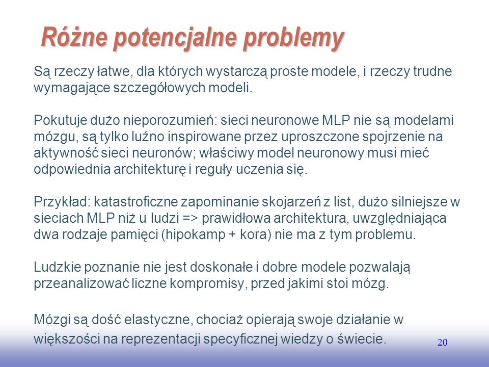 EE141 20 Różne potencjalne problemy Są rzeczy łatwe, dla których wystarczą proste modele, i rzeczy trudne wymagające szczegółowych modeli.