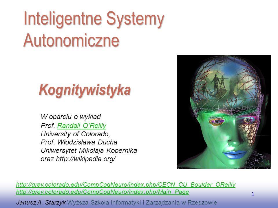 EE141 1 Kognitywistyka Janusz A. Starzyk Wyższa Szkoła Informatyki i Zarządzania w Rzeszowie Inteligentne Systemy Autonomiczne http://grey.colorado.ed