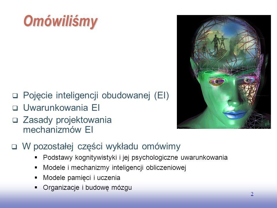 EE141 2 Omówiliśmy Pojęcie inteligencji obudowanej (EI) Uwarunkowania EI Zasady projektowania mechanizmów EI W pozostałej części wykładu omówimy Podst