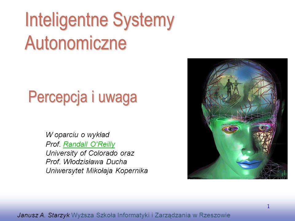 EE141 1 Percepcja i uwaga Janusz A. Starzyk Wyższa Szkoła Informatyki i Zarządzania w Rzeszowie Inteligentne Systemy Autonomiczne W oparciu o wykład P