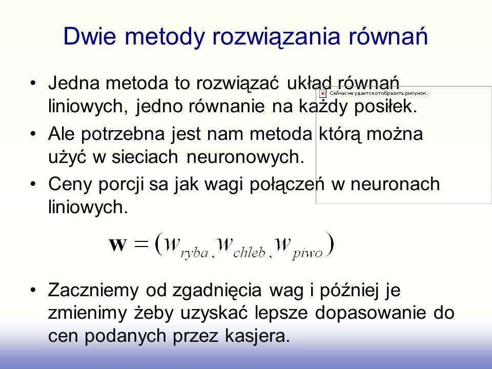 Dwie metody rozwiązania równań Jedna metoda to rozwiązać układ równań liniowych, jedno równanie na każdy posiłek. Ale potrzebna jest nam metoda którą