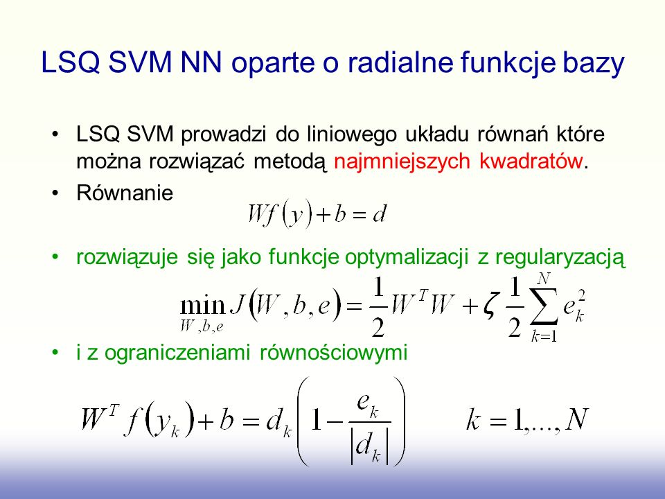LSQ SVM prowadzi do liniowego układu równań które można rozwiązać metodą najmniejszych kwadratów.