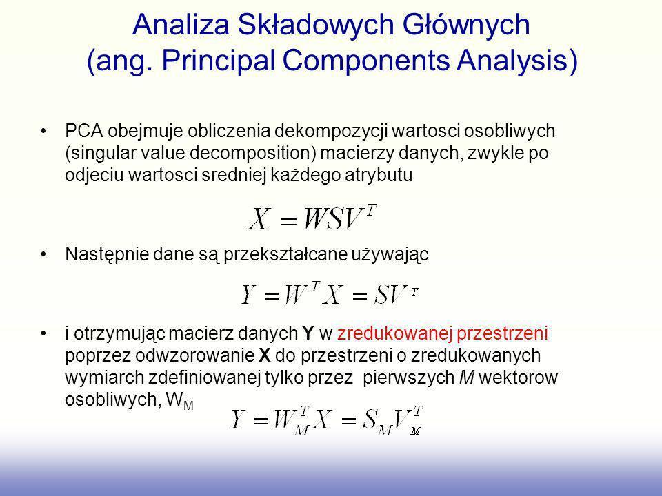 Analiza Składowych Głównych (ang. Principal Components Analysis) PCA obejmuje obliczenia dekompozycji wartosci osobliwych (singular value decompositio