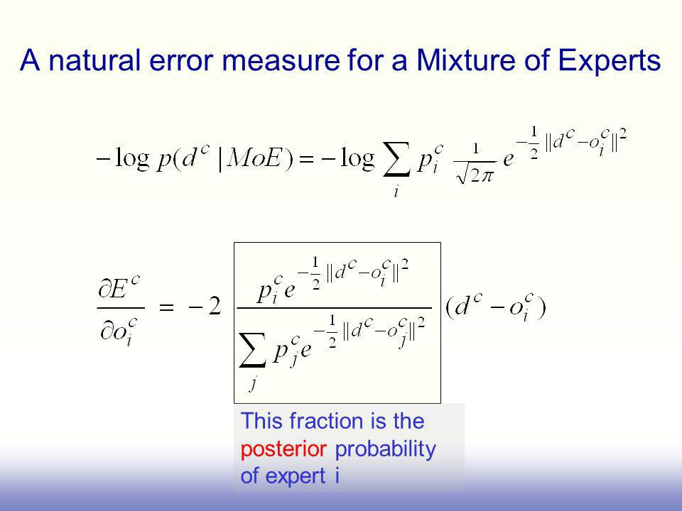 A natural error measure for a Mixture of Experts This fraction is the posterior probability of expert i