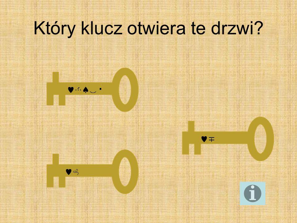 Który klucz otwiera te drzwi? t