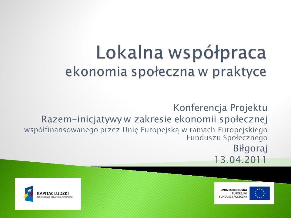 Projekt Razem – inicjatywy z obszaru ekonomii społecznej Ekonomia społeczna jest odpowiedzią na rosnące dysproporcje ekonomiczne oraz reakcją na wykluczenie społeczne coraz większych grup (społeczne, gospodarcze, kulturalne) Ekonomia społeczna dąży do tego, aby umieścić dobro ludzi i społeczeństw w centrum aktywności gospodarczej.