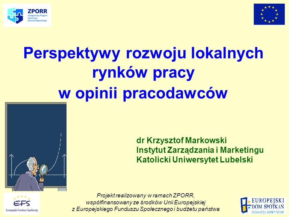 Projekt realizowany w ramach ZPORR, współfinansowany ze środków Unii Europejskiej z Europejskiego Funduszu Społecznego i budżetu państwa Ocena poszukujących pracy